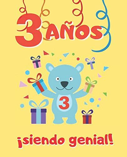 3 AÑOS SIENDO GENIAL: LINDO CUADERNO INFANTIL DE DIBUJOS PARA COLOREAR DE FIESTAS DE CUMPLEAÑOS Y DE ANIMALES ( DINOSAURIOS, PERROS , OSITOS, GATOS, ... PARA NIÑOS Y NIÑAS | TRES AÑOS DE EDAD