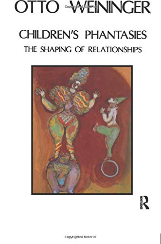 Children's Phantasies: The Shaping of Relationships