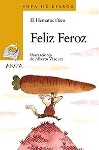 Feliz Feroz  - Sopa de Libros) par  El Hematocrítico