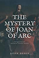 The Mystery of Joan of Arc: Easy to Read Layout