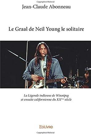Le Graal de Neil Young le solitaire