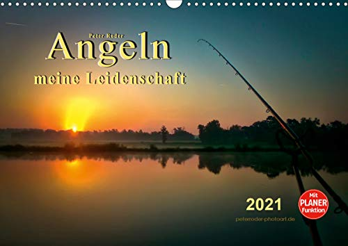 Angeln - meine Leidenschaft (Wandkalender 2021 DIN A3 quer)