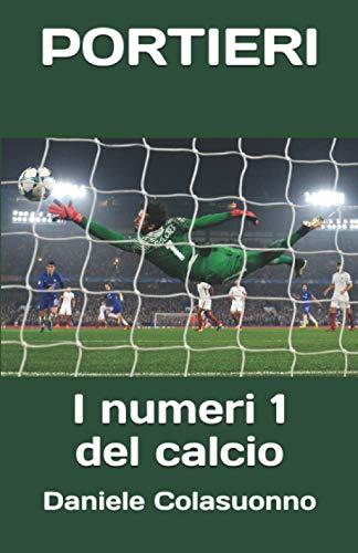 PORTIERI - I numeri 1 del calcio: Dall 1...all 11