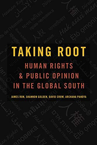 Taking Root: Human Rights and Public Opinion in the Global South (Oxford Studies in Culture and Politics)