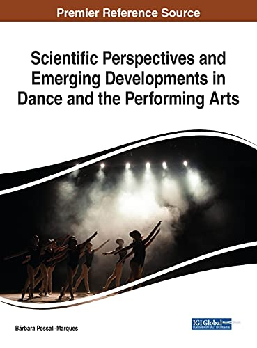 Compare Textbook Prices for Scientific Perspectives and Emerging Developments in Dance and the Performing Arts Advances in Media, Entertainment, and the Arts 1 Edition ISBN 9781799842613 by Bárbara Pessali-Marques,Bárbara Pessali-Marques