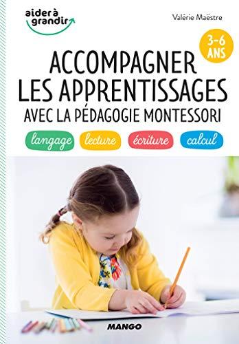 Accompagner les apprentissages avec la pédagogie Montessori (3-6 ans) (Aider à grandir)