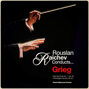 Rouslan Raichev Conducts... Grieg
