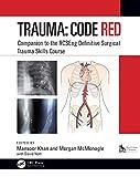 Trauma: Code Red: Companion to the RCSEng Definitive Surgical Trauma Skills Course (English Edition)
