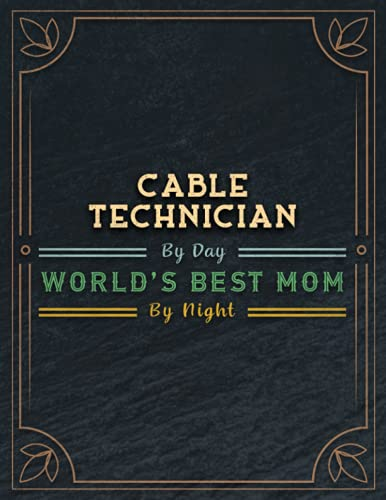Cable Technician By Day World's Best Mom By Night Lined Notebook Daily...