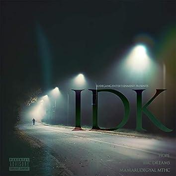 IDK (feat. Mic Dreams, Hope & Mamarudegyal Mthc)