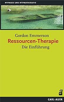 [Gordon Emmerson]のRessourcen-Therapie: Die Einführung (German Edition)