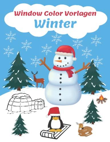 Window Color Vorlagen Winter: Über 60 gestaltete und Abwechslungsreiche Wintermotive für Kinder ab 5 Jahren | Motive für Mädchen Jungen und ... die Weihnachtszeit ( Window Color Vorlagen)