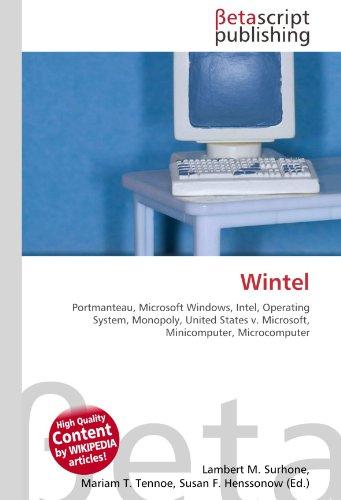 Wintel: Portmanteau, Microsoft Windows, Intel, Operating System, Monopoly, United States v. Microsoft,...