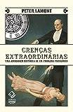 Crenças extraordinárias: uma abordagem histórica de um problema psicológico (Portuguese Edition)