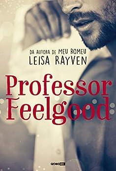 Professor Feelgood (Masters of Love Livro 2) por [Leisa Rayven, Isadora Sinay]
