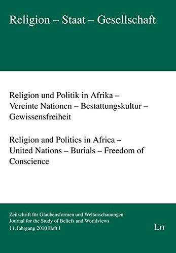 Religion und Politik in Afrika - Vereinte Nationen - Bestattungskultur - Gewissensfreiheit. Religion and Politics in Africa - United Nations - Burials ... for the Study of Beliefs and Worldviews)