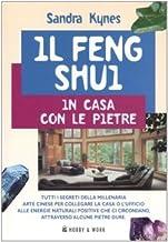Il Feng Shui. In casa con le pietre. Ediz. illustrata