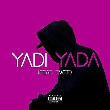 Yadi Yada (feat. Twee)