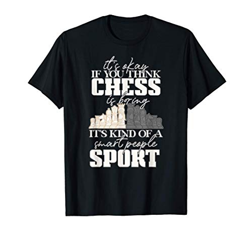 OK if you think chess is boring smart people Ajedrez Meme Camiseta