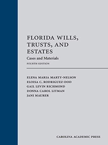 Compare Textbook Prices for Florida Wills, Trusts, and Estates: Cases and Materials, Fourth Edition 4 Edition ISBN 9781531008840 by Elena Maria Marty-Nelson,Eloisa C. Rodriguez-Dod,Gail Levin Richmond,Donna Carol Litman,Jani Maurer