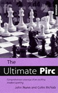 The Ultimate Pirc: Comprehensive Coverage of an Exciting Modern Opening
