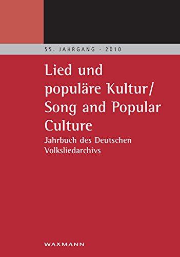 Lied und populäre Kultur: Song and Popular Culture. Jahrbuch des Deutschen Volksliedarchivs Freiburg - 55. Jahrgang – 2010