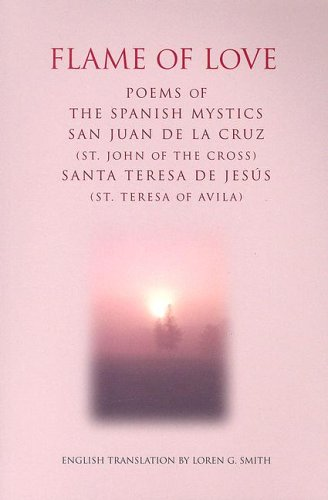 Price comparison product image Flame of Love: Poems of the Spanish Mystics St. John of the Cross And St. Teresa of Avila (Spanish and English Edition)