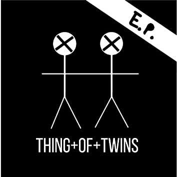 Thing of Twins - EP