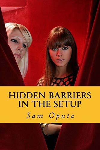 Hidden Barriers In The Setup