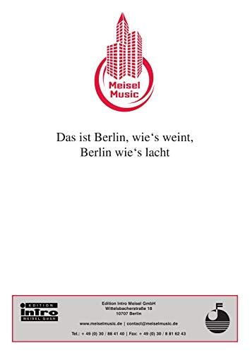 Das ist Berlin wie's weint, Berlin wie's lacht: Single Songbook (German Edition)
