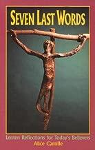 Seven Last Words: Lenten Reflections for Today's Believers (Gospel & Devotions)