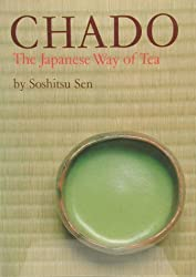 Chado: The Japanese Way of Tea by Sioshitsu Sen (Author)