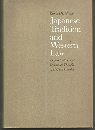 Japanese Tradition and Western Law: Emperor, State, and Law in the Thought of Hozumi Yatsuka (East Asian)