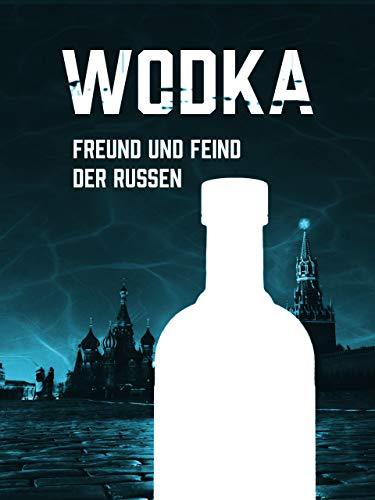 Wodka - Freund und Feind der Russen