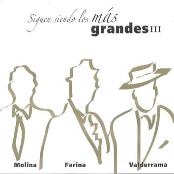 Siguen Siendo los Más Grandes III: Molina, Farina y Valderrama