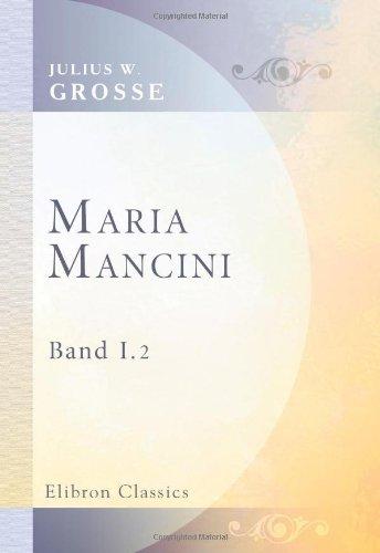 Maria Mancini: Roman. Band 1. 2. Auflage
