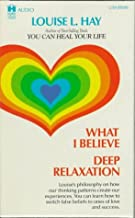 What I Believe & Deep Relaxation