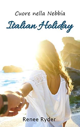 Cuore nella Nebbia: Italian Holiday