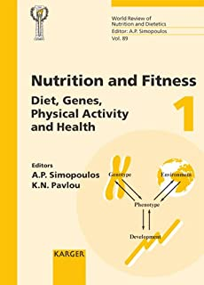 Nutrition and Fitness: Diet, Genes, Physical Activity and Health: 4th International Conference on Nutrition and Fitness, A...