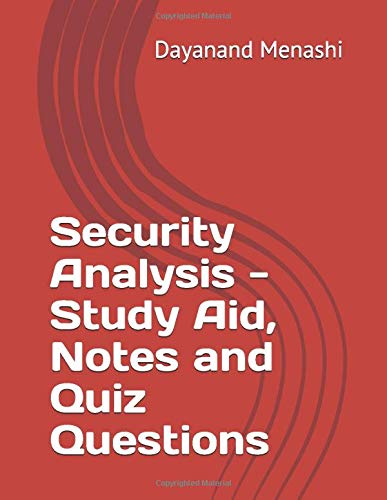 Compare Textbook Prices for Security Analysis - Study Aid, Notes and Quiz Questions  ISBN 9781549796593 by Menashi, Dayanand