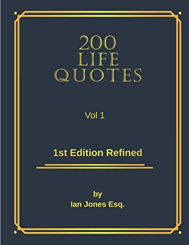 200 Life Quotes: Vol 1 1st Edition Refined
