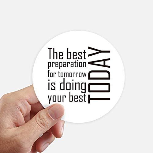 DIYthinker Quote De beste voorbereiding is het doen van uw beste vandaag ronde Stickers 10 Cm muur koffer Laptop Motobike Decal 8 Stks