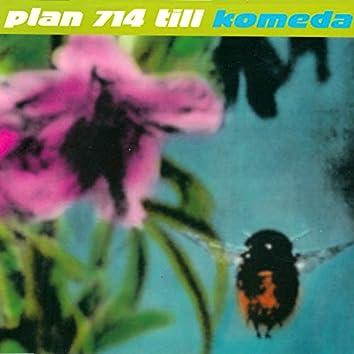 Plan 714 till Komeda