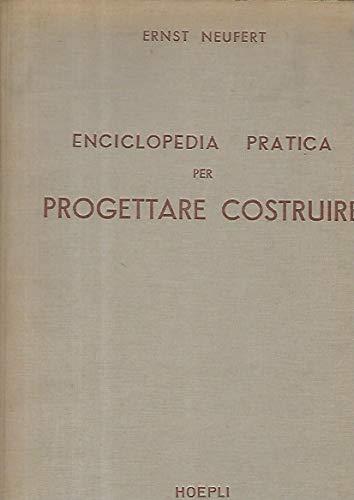 Enciclopedia pratica per progettare costruire