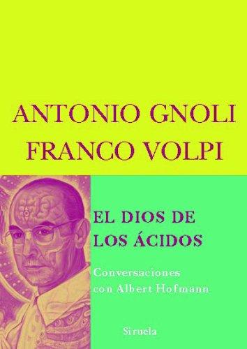 El Dios de los ácidos: Conversaciones con Albert Hofmann: 41 (Biblioteca de Ensayo / Serie menor)