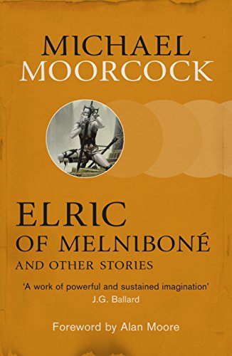 Elric of Melniboné and Other Stories (Moorcocks Multiverse) (English Edition)