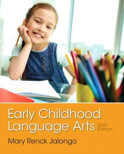 Compare Textbook Prices for Early Childhood Language Arts 6 Edition ISBN 9780133358445 by Jalongo, Mary