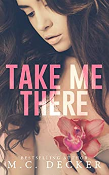 Take Me There by [M.C. Decker]