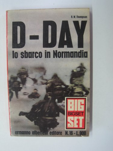 D-DAY LO SBARCO IN NORMANDIA