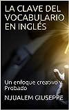LA CLAVE DEL VOCABULARIO EN INGLÉS : Un enfoque creativo y Probado